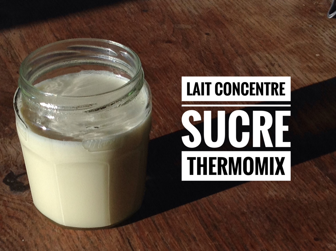 lait concentr sucr recettes de cuisine avec thermomix ou pas. Black Bedroom Furniture Sets. Home Design Ideas