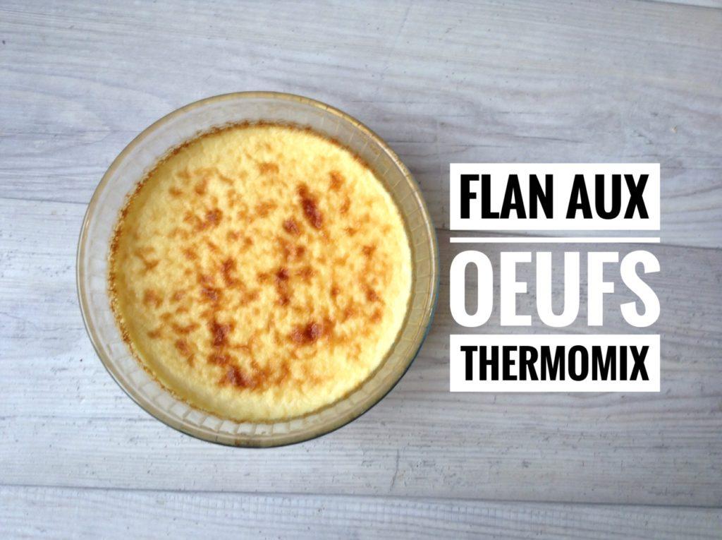 Flan Aux Oeufs Recettes De Cuisine Avec Thermomix Ou Pas