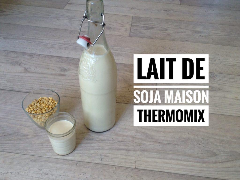 lait de soja maison au thermomix recettes de cuisine avec thermomix ou pas. Black Bedroom Furniture Sets. Home Design Ideas